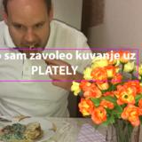 Kako sam zavoleo kuvanje uz Plately